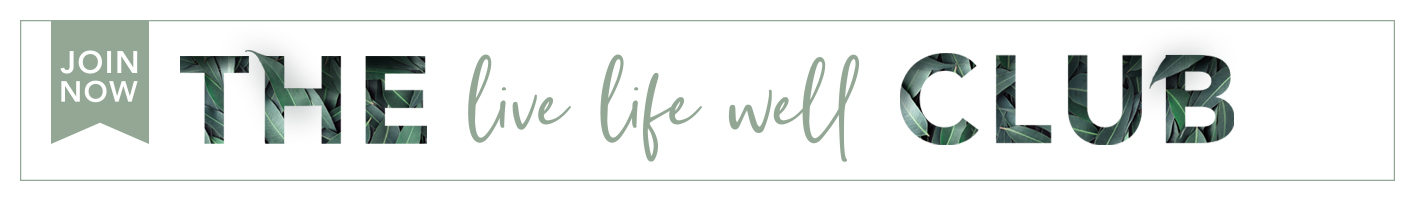 Join The Live Life Well Club